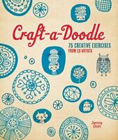 Craft-A-Doodle 75 Creative Exercises from 18 Artists Jenny Doh SC Lark Book NEW