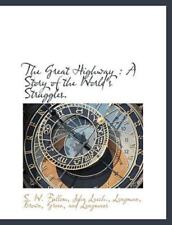 The Great Highway: A Story Of The World's Struggles.: By S. W. Fullom, John L...