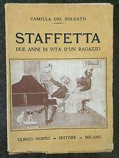 STAFFETTA. DUE ANNI DI VITA D'UN RAGAZZO - Camilla Del Soldato - HOEPLI 1915