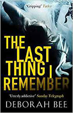 The Last Thing I Remember: An emotional thriller with a devastating twist, New,