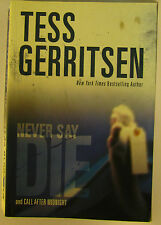#BJ, Tess Gerritsen NEVER SAY DIE & CALL AFTER MIDNIGHT S/cover Postage Fast ...