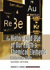 The History and Use of Our Earth's Chemical Elements: A Reference-ExLibrary