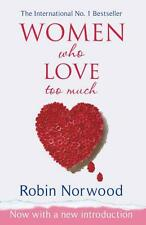 Women Who Love Too Much by Robin Norwood, NEW Book, FREE & , (Paper