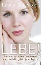 Lebe! von Laura Maaskant (2015, Gebundene Ausgabe)