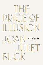 The Price of Illusion: A Memoir  by Joan Juliet Buck  (Hardcover)
