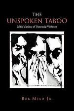 The Unspoken Taboo: By Bob Jr. Mead