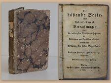 Die büßende Seele Glaubenswahrheiten 1833 Geschichte Religion Theologie rara xz