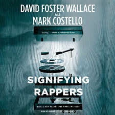 Signifying Rappers by David Foster Wallace; Mark Costello  2013 Unabridged CD 97