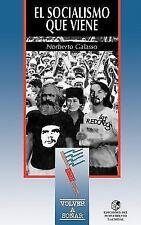 El Socialismo Que Viene by Norberto Filix Galasso (1996, Paperback)