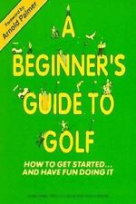 A Beginner's Guide to Golf/How to Get Started...and Have Fun Doing It, Larry Den