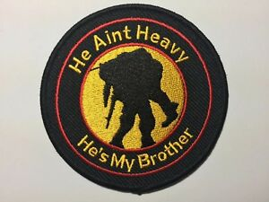 He Ain't heavy he's my brother Sew on Patch Badge  Biker Military Scooter Legion
