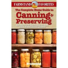 The Complete Home Guide to Canning & Preserving: Farmstand Favorites: Includes