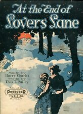AT THE END OF LOVERS LANE - HARRY CHARLES & THOS T. RAILEY - SHEET MUSIC - 1920