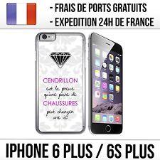 Coque iPhone 6 PLUS et 6S PLUS - Citation Cendrillon