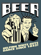 """Beer Helping White Guys, Retro metal Sign/Plaque, Gift, Home, 10"""" x 8"""" Large"""