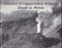 SPOKANE INTERNATIONAL RAILWAY - Steam in Action -- (NEW BOOK)