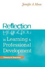 Reflection in Learning and Professional Development: Theory and Practice by...