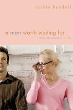 A Man Worth Waiting For: How to Avoid a Bozo, Jackie Kendall, Good Book