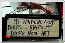 Fridge Magnet shabby chic Plaque windows aren't dirty that's my dog's nose art