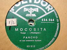 78 trs-rpm-PANCHO & son orch- TANGO- Mocosita- POLYDOR 524.564