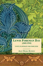 Lewis F Day (1845-1910): Unity in Design and Industry, Hansen, Joan Maria, Used;