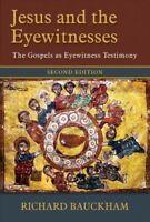 Jesus and the Eyewitnesses : The Gospels As Eyewitness Testimony, Hardcover b...