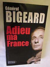 "Général Bigeard ""Adieu ma France"" /Editions du Rocher 2005"