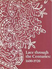 Exhibit: LACE THROUGH THE CENTURIES 1600-1920, Birmingham Alabama Museum catalog