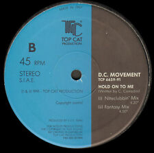 D.C. MOVEMENT - Hold On To Me - Top Cat Production - TCP 6659-91 - Ita