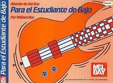 Metodo de Mel Bay Para El Estudiante de Bajo (Spanish Edition) by William Bay