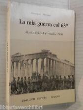 LA MIA GUERRA COL 63 Diario 1940 43 e postille 1990 Giuseppe Menoni Cavallotti