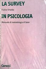 FULVIA ORTALDA LA SURVEY IN PSICOLOGIA MANUALE DI METODOLOGIA DI BASE CAROCCI 98