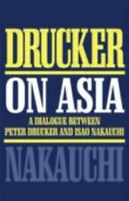Drucker on Asia: A dialogue between Peter Drucker and Isao Nakauchi-ExLibrary