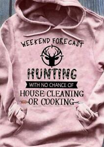 Deer Hunter Weekend Forecast Hunting With No Chance Of House Cleaning Hoodie