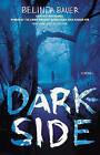 NEW Darkside: A Novel by Belinda Bauer