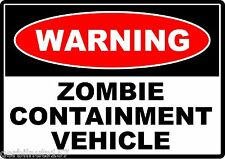 WARNING ZOMBIE CONTAINMENT VEHICLE Decal outbreak response team hunter sticker