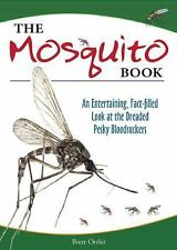 The Mosquito Book: An Entertaining, Fact-filled Look at the Dreaded Pesky Bloods