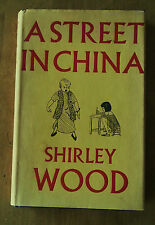 A Street In China Shirley Wood 1st edition good condition 1958