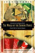 The World of the Shining Prince: Court Life in Ancient Japan (Kodansha Globe) b