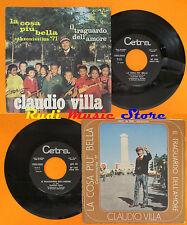 LP 45 7'' CLAUDIO VILLA La cosa piu'bella Il traguardo dell'amore cd mc dvd vhs*