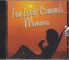FUN LOVIN' CRIMINALS - mimosa CD