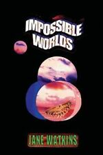 Impossible Worlds by Jane Watkins (2014, Paperback)