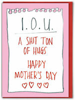 Funny RUDE Lockdown Mother's Day Card Humour Mum IOU Ton Of Hugs Miss You Mummy