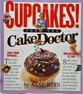 Cupcakes! From the Cake Mix Doctor by Anne Byrn Recipes Baking Recipes