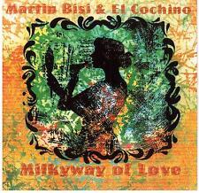 MARTIN BISI & EL COCHINO / Milkway of love
