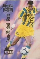 N°064 JEAN-MICHEL FERRI # FRANCE FC.NANTES CARD CARTE PANINI FOOT 1995 PREMIUM
