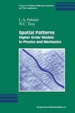 Spatial Patterns : Higher Order Models in Physics and Mechanics 45 by W. C....