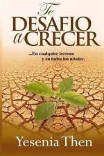 Te Desafío a Crecer En cualquier terreno y en todos niveles (Volume 1) (Spanish)