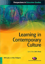 Learning in Contemporary Culture (Perspectives in Education Studies), Very Good
