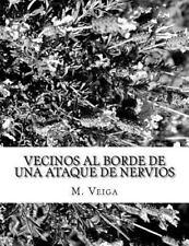 Vecinos Al Borde de una Ataque de Nervios by Manuel Veiga (2014, Paperback)